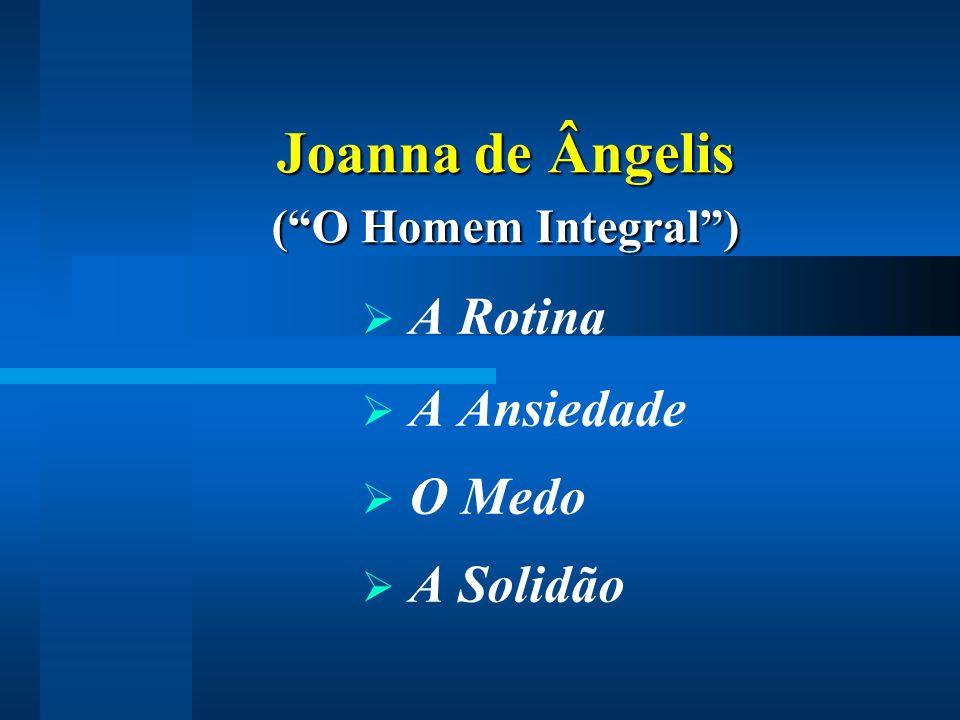 Joanna de Ângelis ( O Homem Integral )