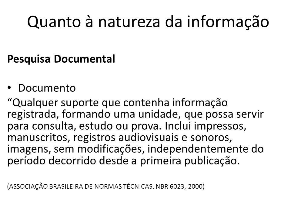 Quanto à natureza da informação