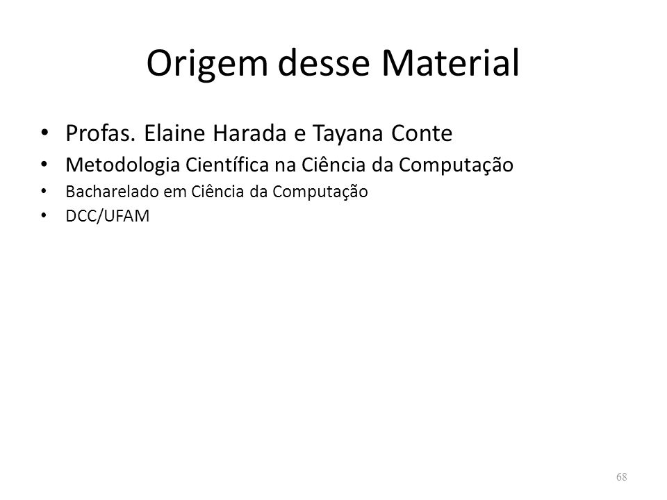 Origem desse Material Profas. Elaine Harada e Tayana Conte