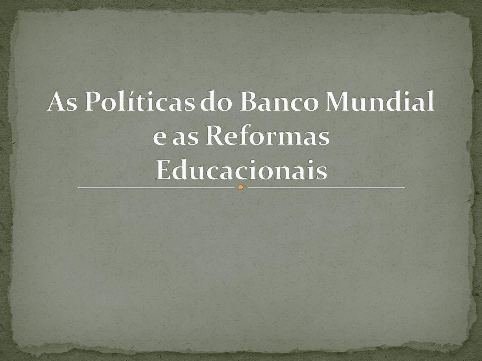 As Políticas do Banco Mundial e as Reformas Educacionais