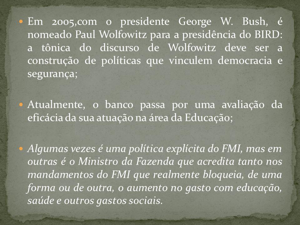 Em 2005,com o presidente George W