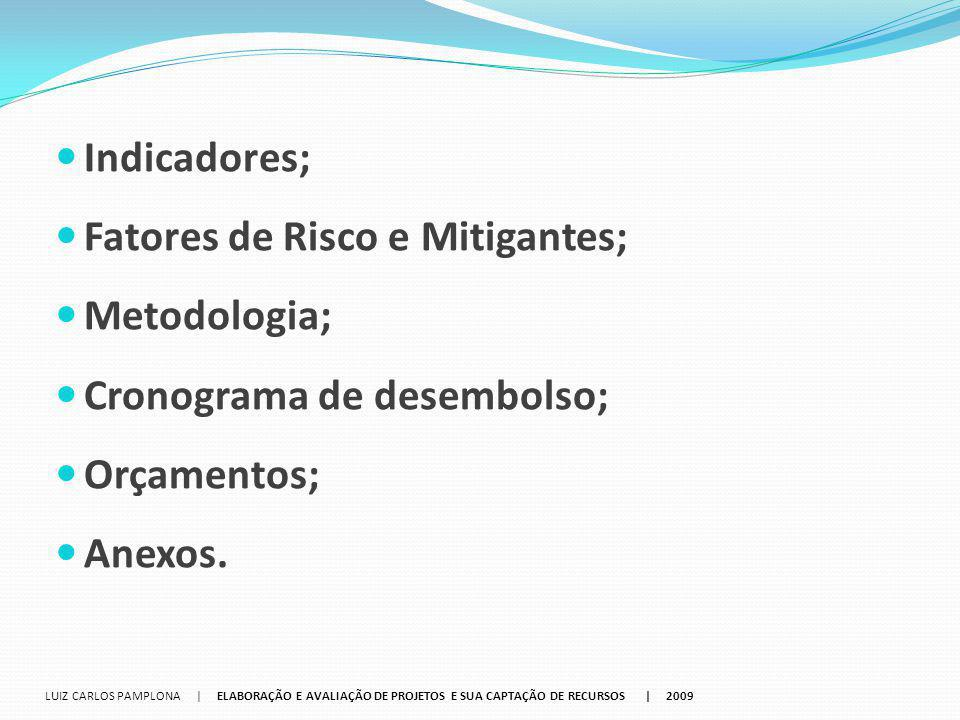 Fatores de Risco e Mitigantes; Metodologia; Cronograma de desembolso;