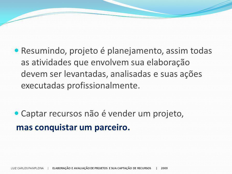 Captar recursos não é vender um projeto, mas conquistar um parceiro.