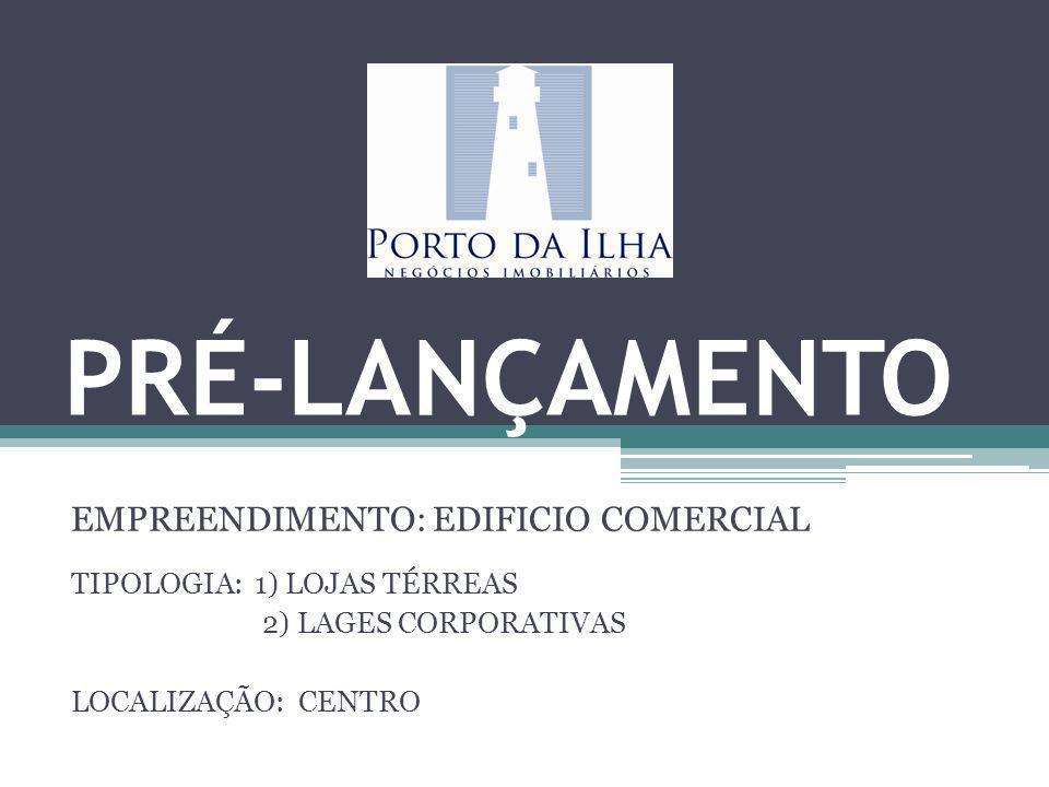 PRÉ-LANÇAMENTO EMPREENDIMENTO: EDIFICIO COMERCIAL