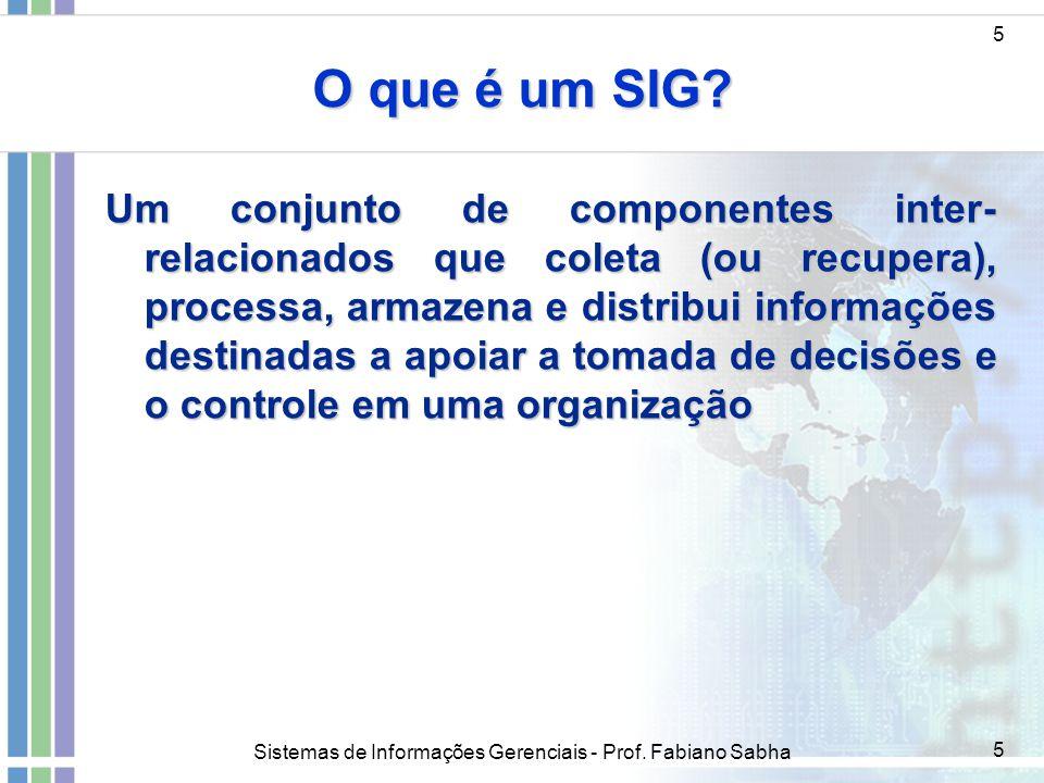 O que é um SIG 5.