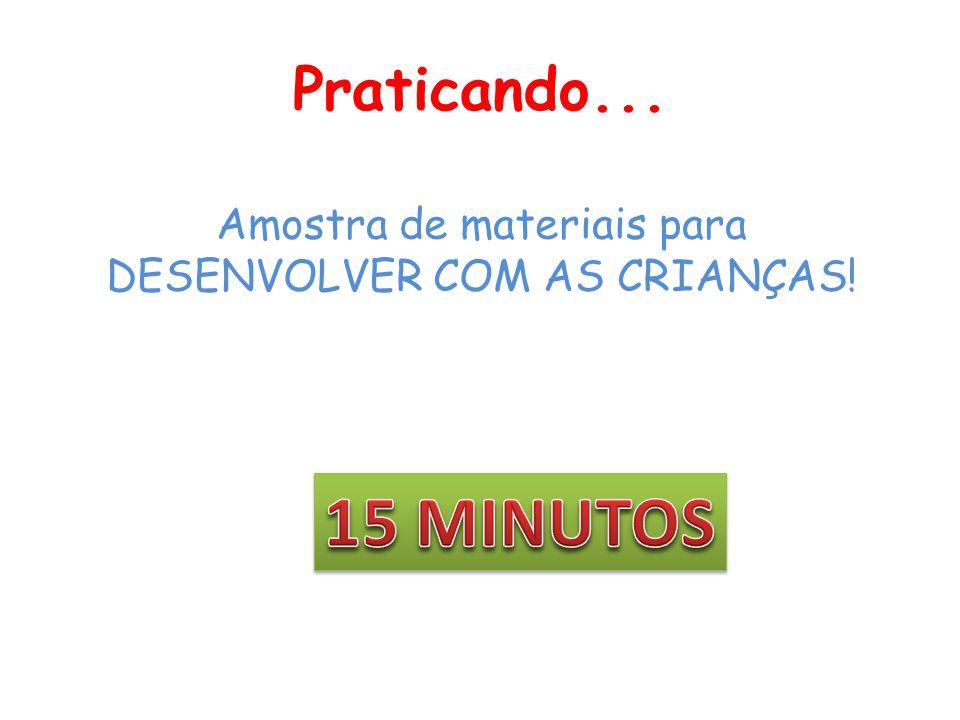 Amostra de materiais para DESENVOLVER COM AS CRIANÇAS!