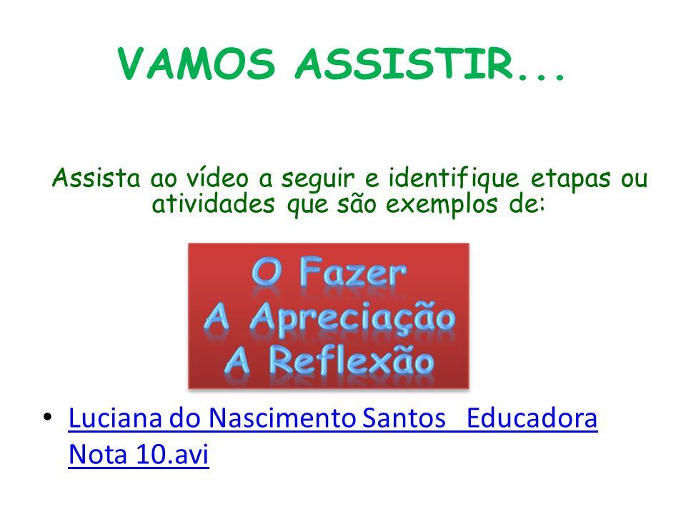 VAMOS ASSISTIR... Luciana do Nascimento Santos Educadora Nota 10.avi