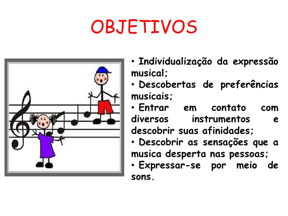 OBJETIVOS Individualização da expressão musical;