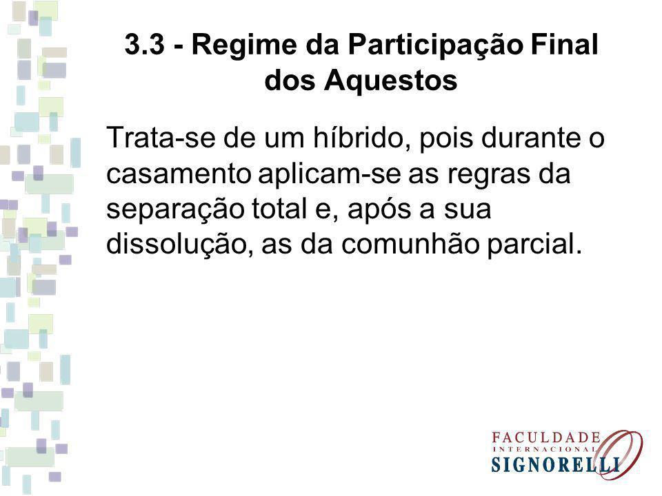 3.3 - Regime da Participação Final dos Aquestos
