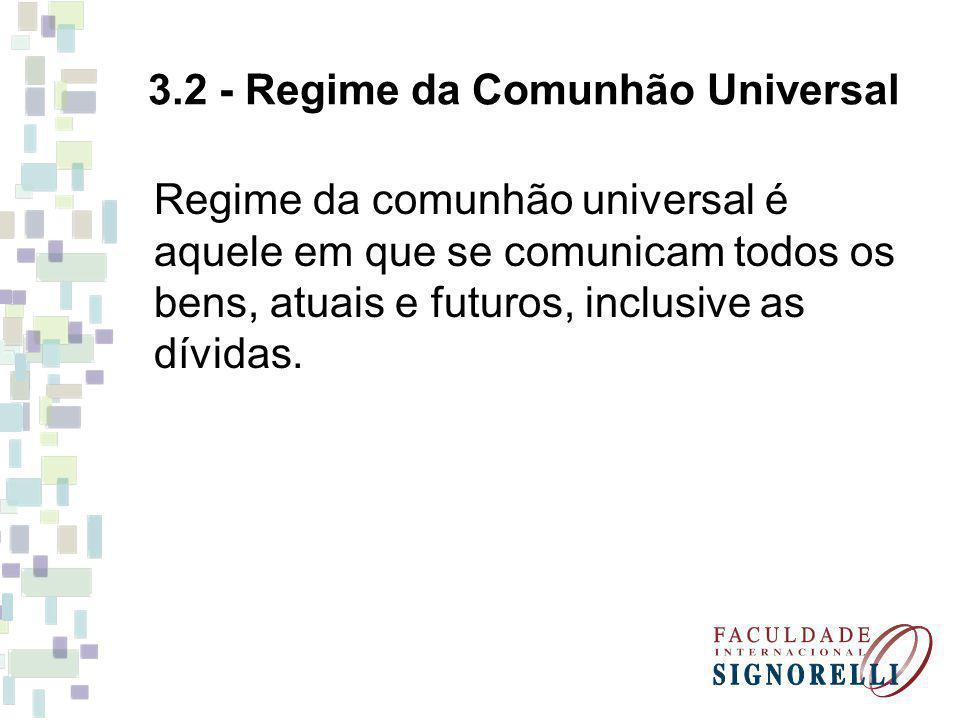 3.2 - Regime da Comunhão Universal