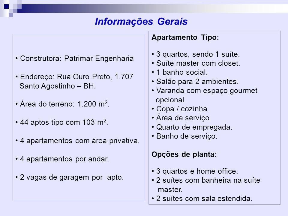 Informações Gerais Apartamento Tipo: 3 quartos, sendo 1 suíte.