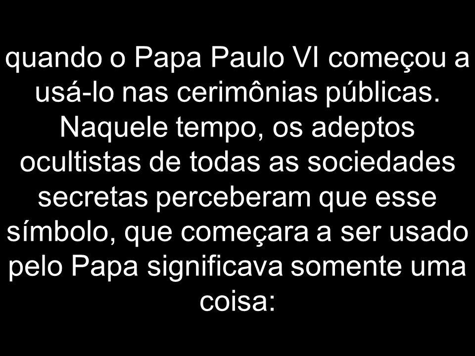 quando o Papa Paulo VI começou a usá-lo nas cerimônias públicas