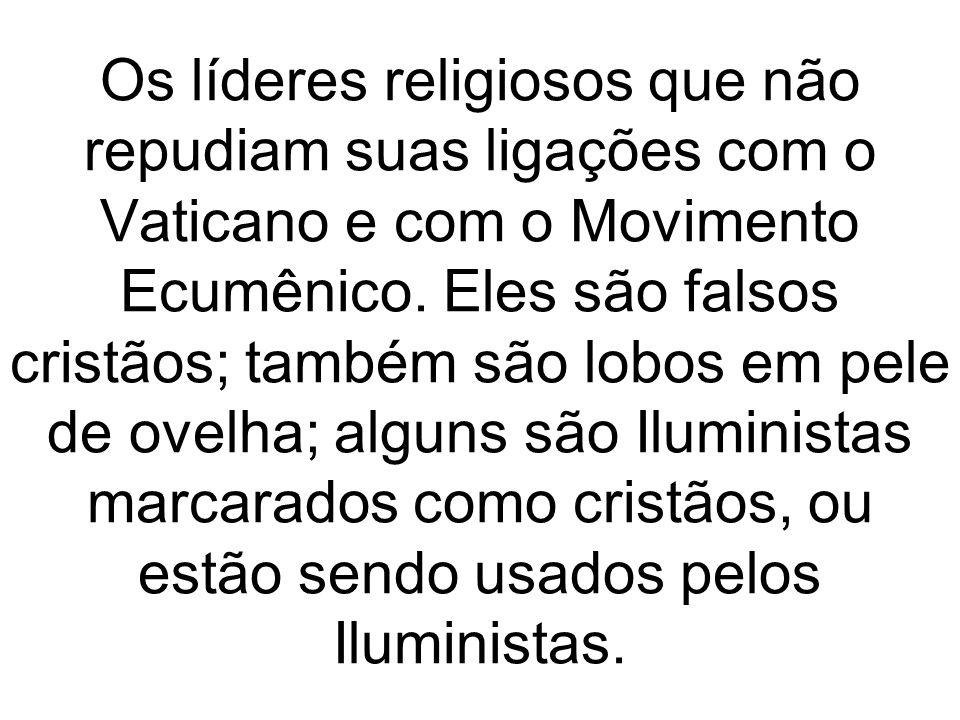 Os líderes religiosos que não repudiam suas ligações com o Vaticano e com o Movimento Ecumênico.