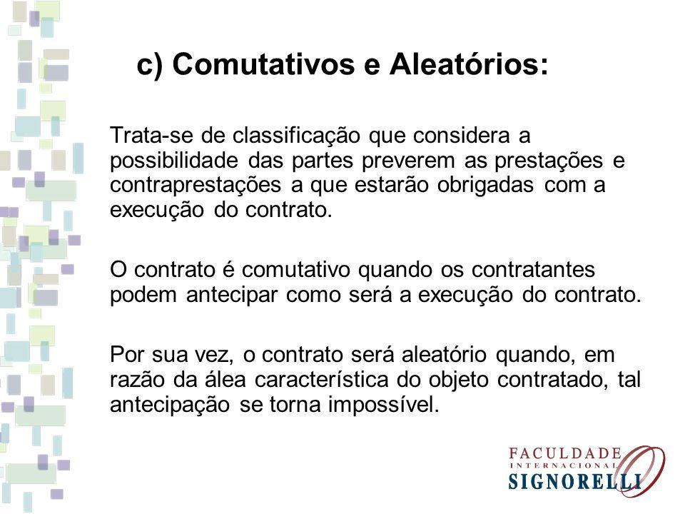 c) Comutativos e Aleatórios: