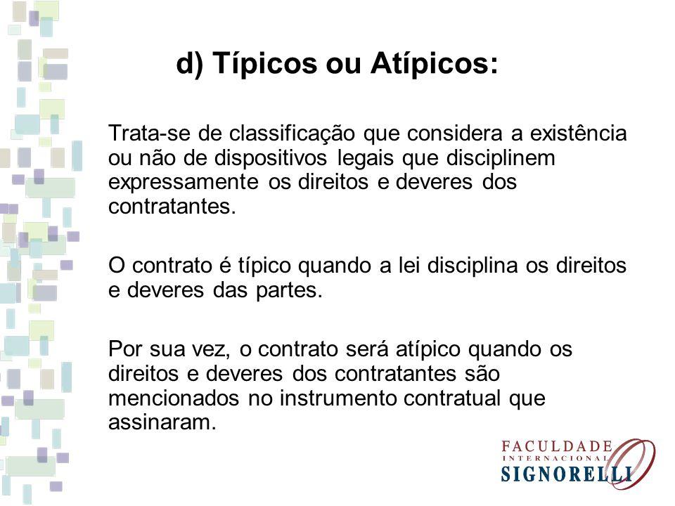 d) Típicos ou Atípicos: