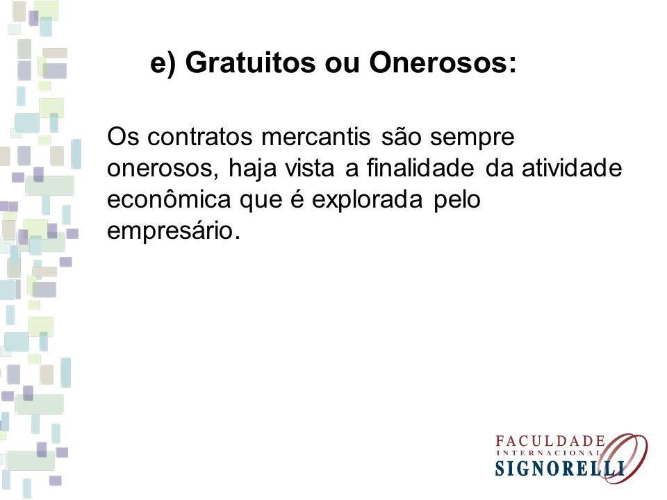e) Gratuitos ou Onerosos: