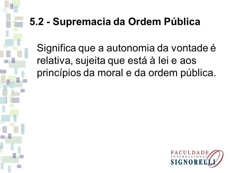 5.2 - Supremacia da Ordem Pública