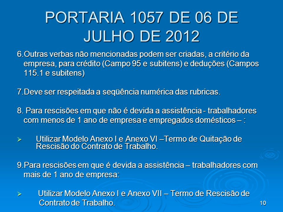 PORTARIA 1057 DE 06 DE JULHO DE 2012 6.Outras verbas não mencionadas podem ser criadas, a critério da.