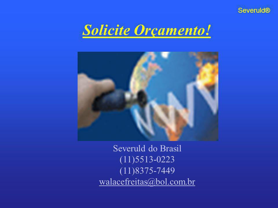 Solicite Orçamento! Severuld do Brasil (11)5513-0223 (11)8375-7449