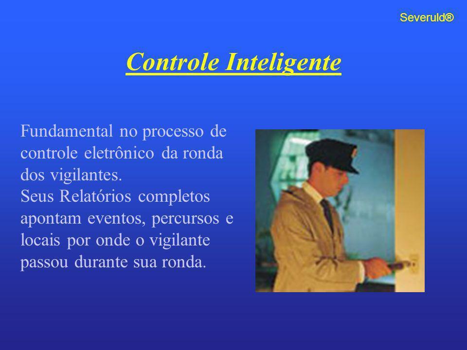 Severuld® Controle Inteligente. Fundamental no processo de controle eletrônico da ronda dos vigilantes.