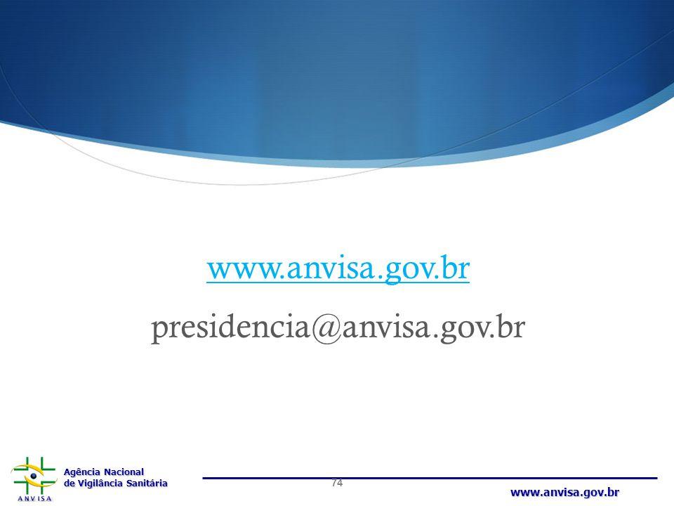 www.anvisa.gov.br presidencia@anvisa.gov.br