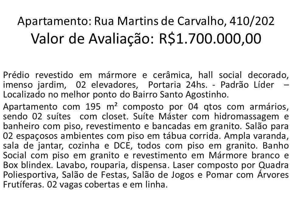 Apartamento: Rua Martins de Carvalho, 410/202 Valor de Avaliação: R$1