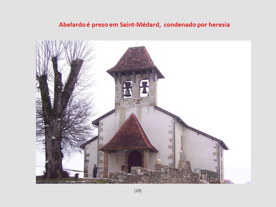 Abelardo é preso em Saint-Médard, condenado por heresia