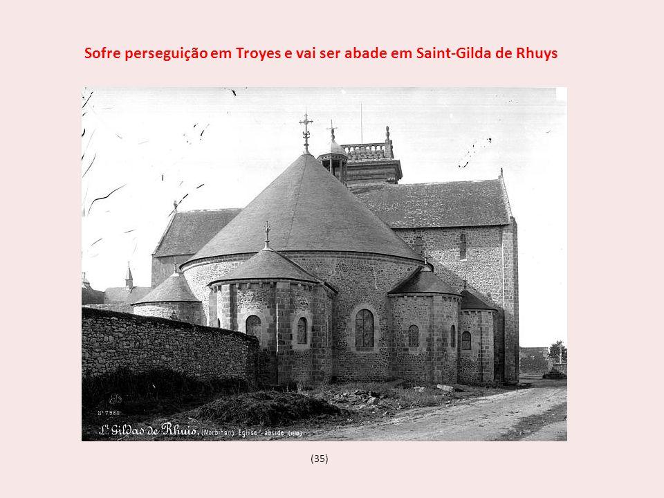Sofre perseguição em Troyes e vai ser abade em Saint-Gilda de Rhuys