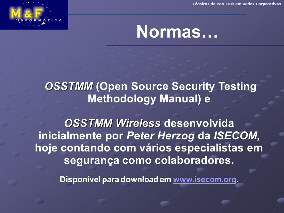 Normas… OSSTMM (Open Source Security Testing Methodology Manual) e