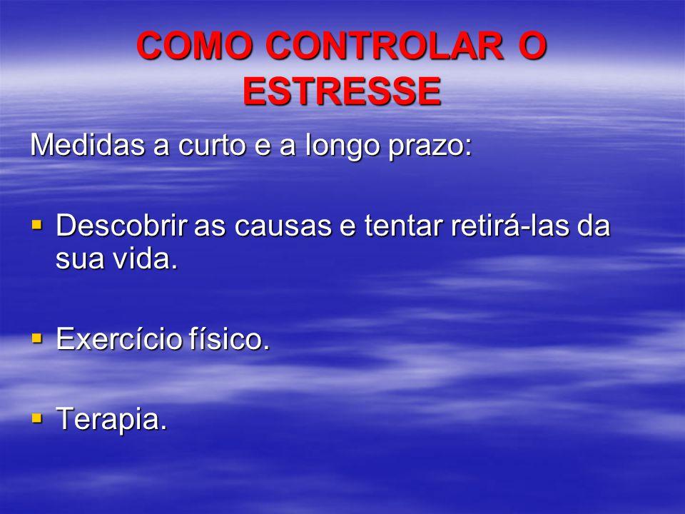 COMO CONTROLAR O ESTRESSE