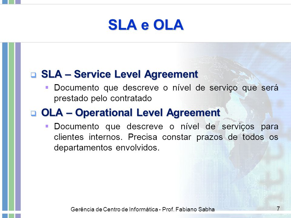 SLA e OLA SLA – Service Level Agreement