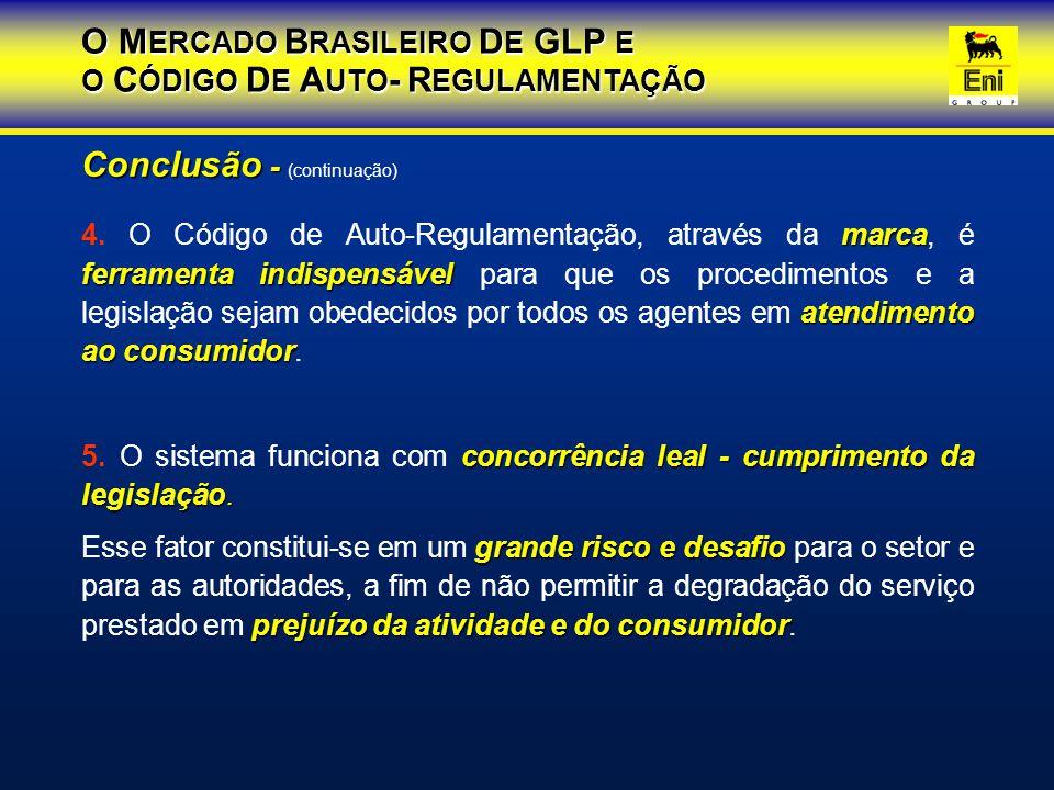 Conclusão - (continuação) O MERCADO BRASILEIRO DE GLP E