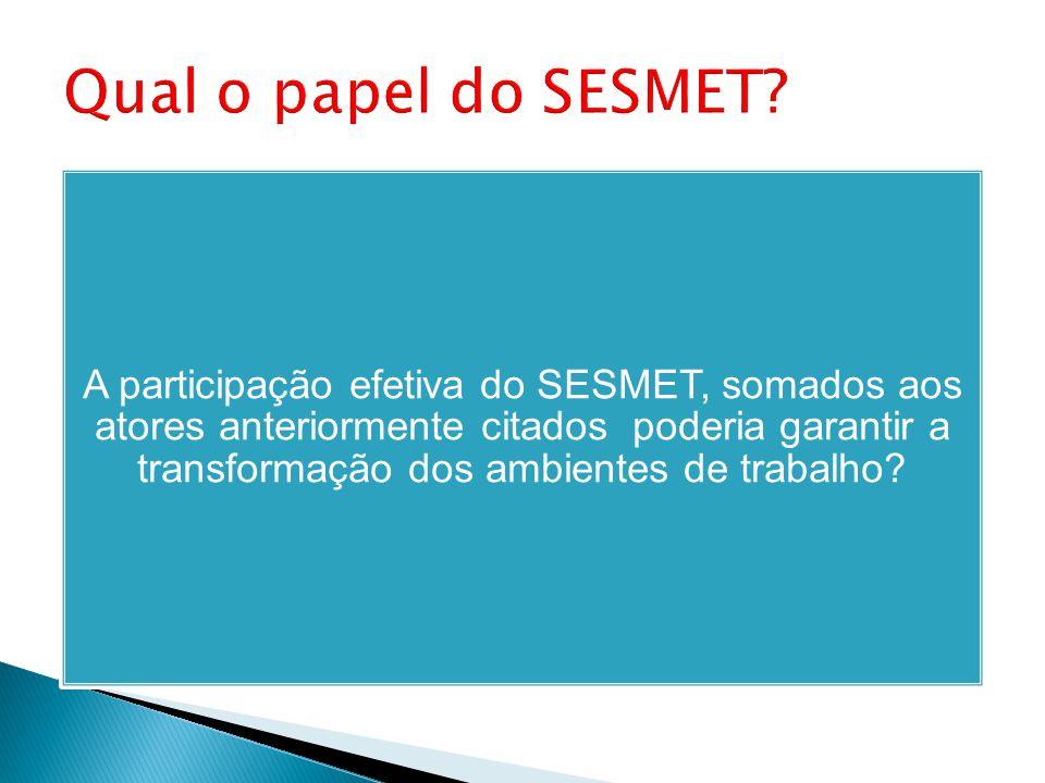 Qual o papel do SESMET
