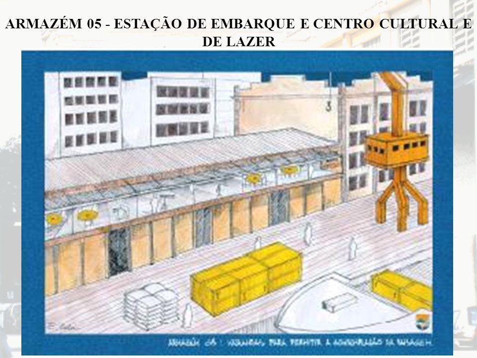 ARMAZÉM 05 - ESTAÇÃO DE EMBARQUE E CENTRO CULTURAL E DE LAZER
