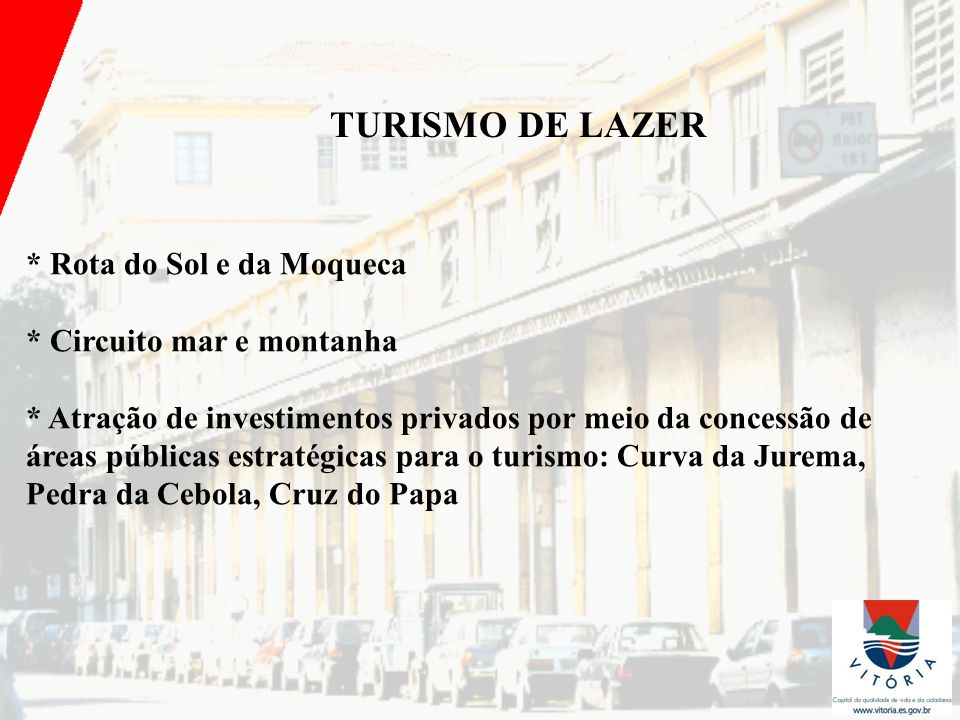 TURISMO DE LAZER * Rota do Sol e da Moqueca * Circuito mar e montanha