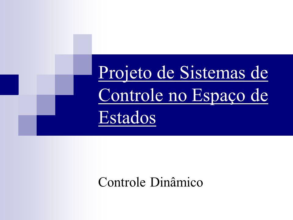Projeto de Sistemas de Controle no Espaço de Estados