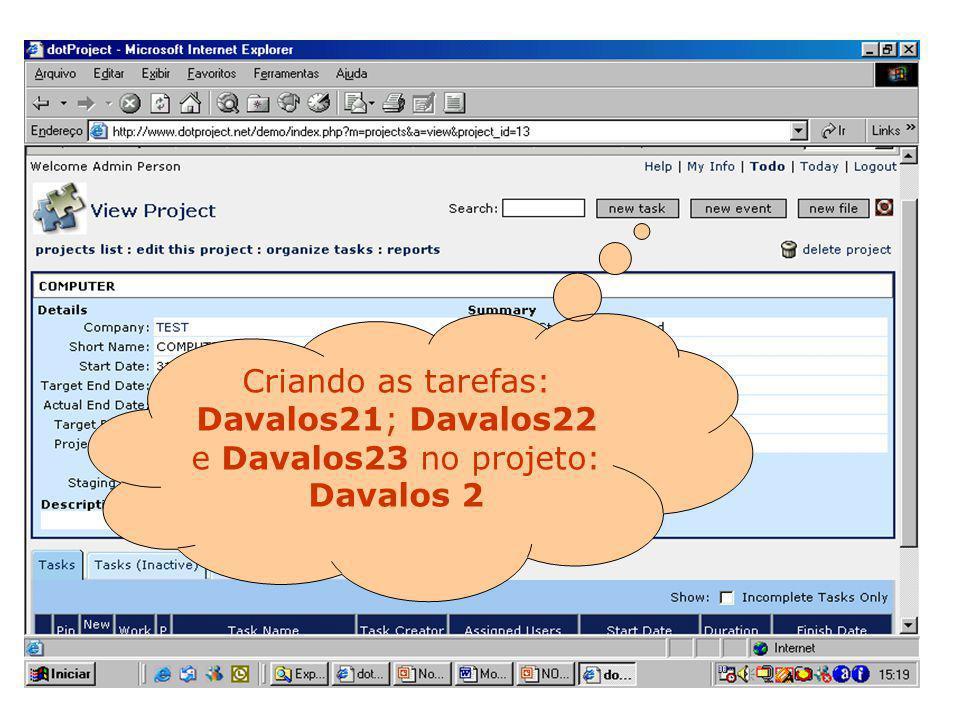 Criando as tarefas: Davalos21; Davalos22 e Davalos23 no projeto: Davalos 2