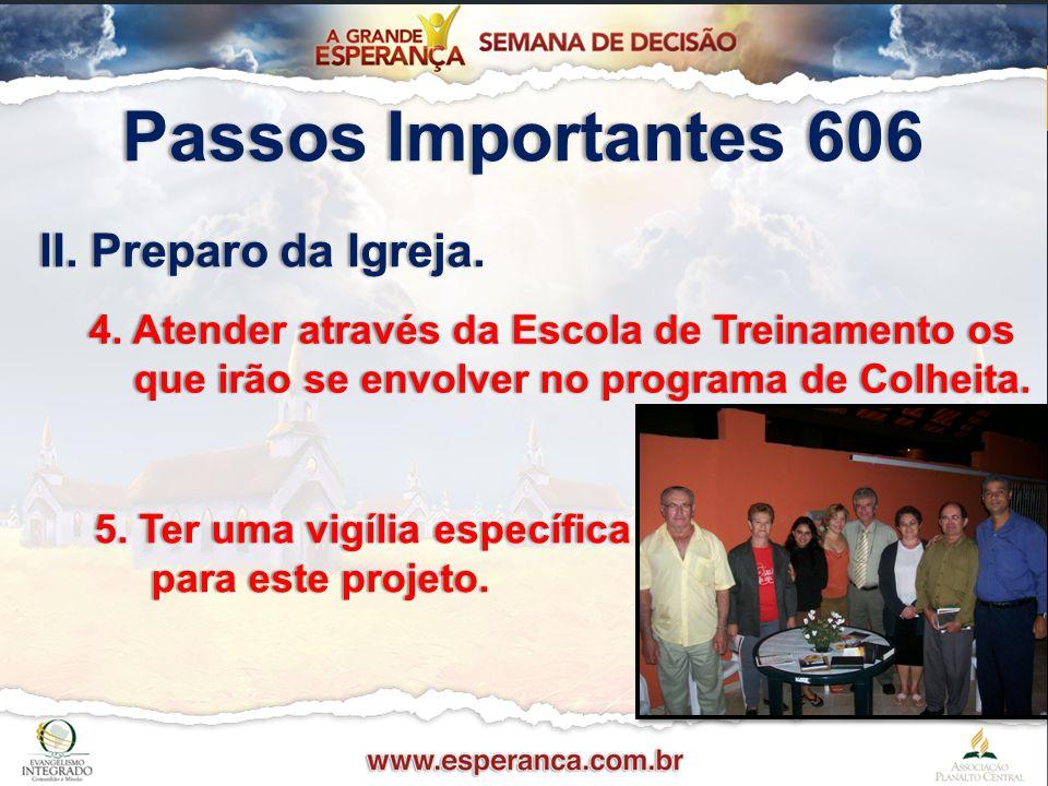 Passos Importantes 606 II. Preparo da Igreja.