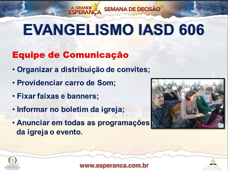 EVANGELISMO IASD 606 Equipe de Comunicação