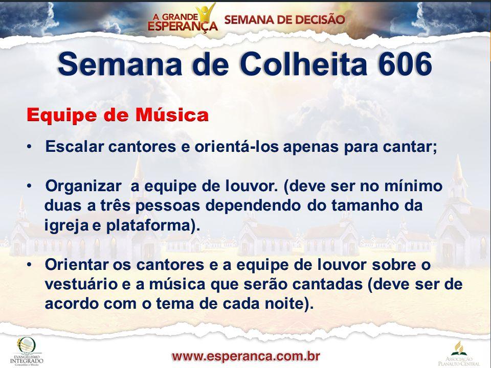 Semana de Colheita 606 Equipe de Música