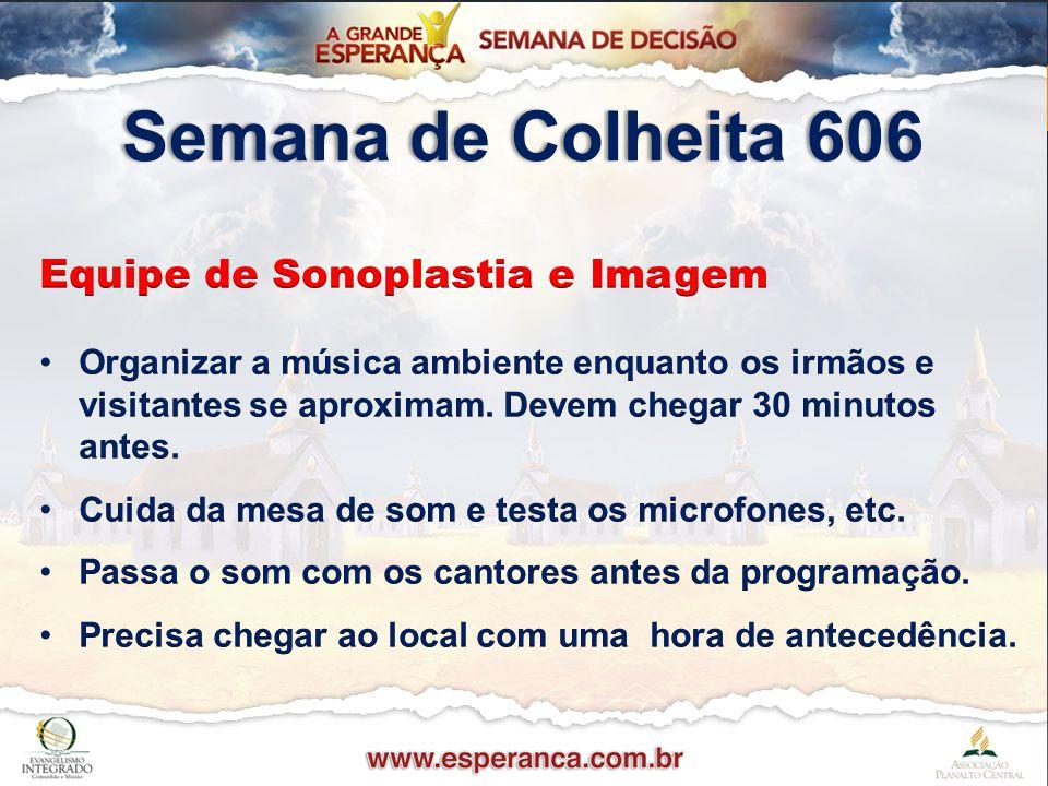 Semana de Colheita 606 Equipe de Sonoplastia e Imagem
