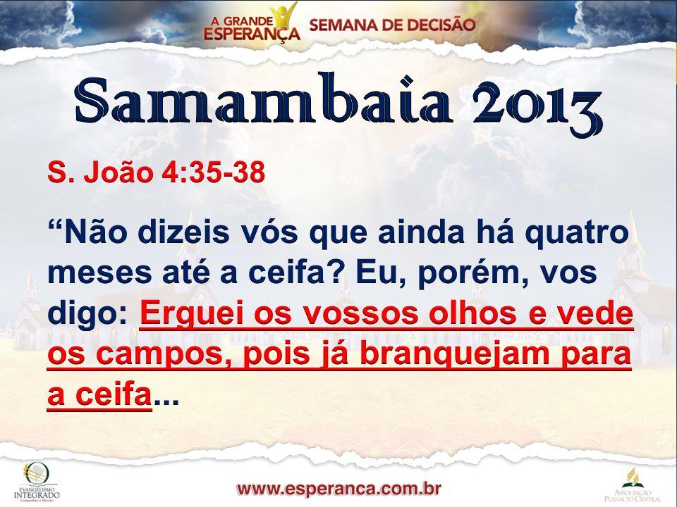 Samambaia 2013 S. João 4:35-38.