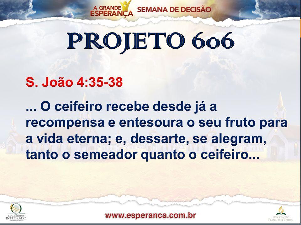 PROJETO 606 S. João 4:35-38.