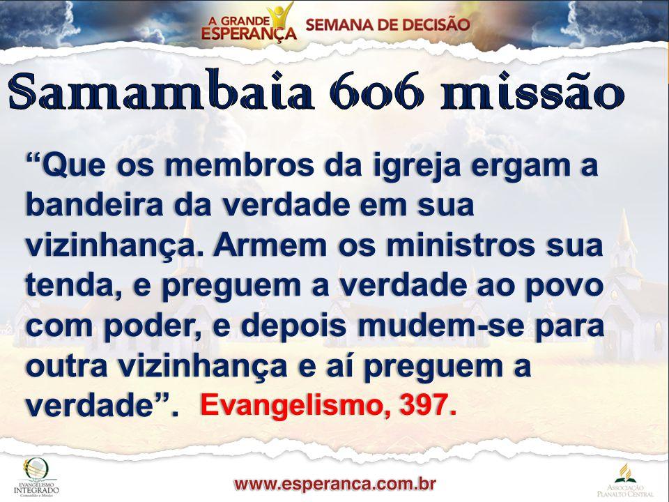Samambaia 606 missão