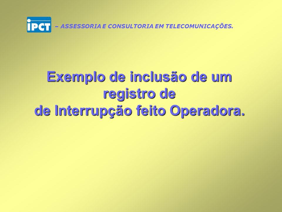 Exemplo de inclusão de um registro de de Interrupção feito Operadora.