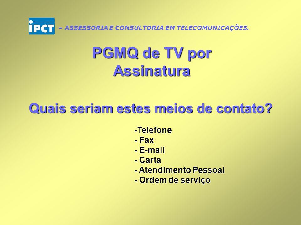 PGMQ de TV por Assinatura Quais seriam estes meios de contato