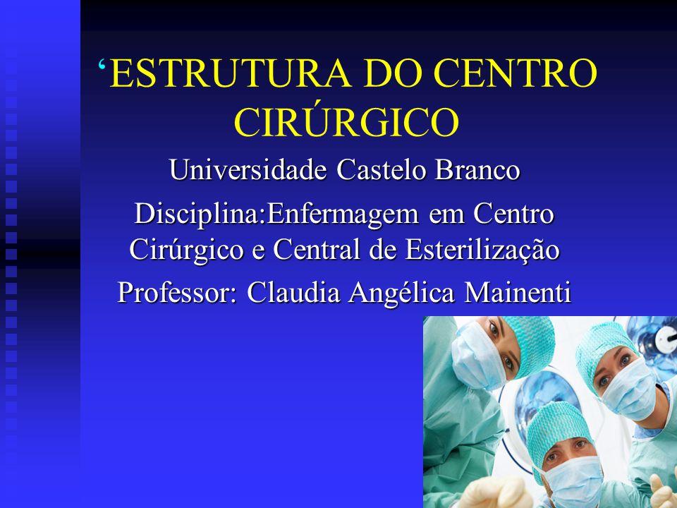 'ESTRUTURA DO CENTRO CIRÚRGICO