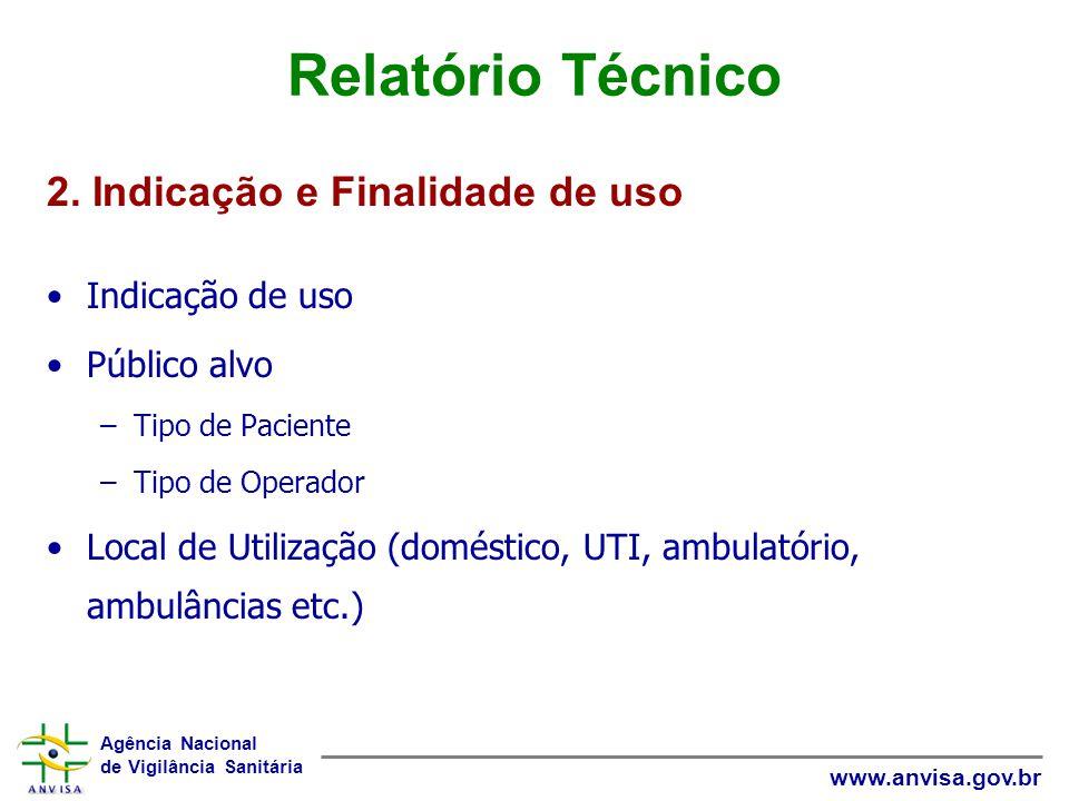 Relatório Técnico 2. Indicação e Finalidade de uso Indicação de uso