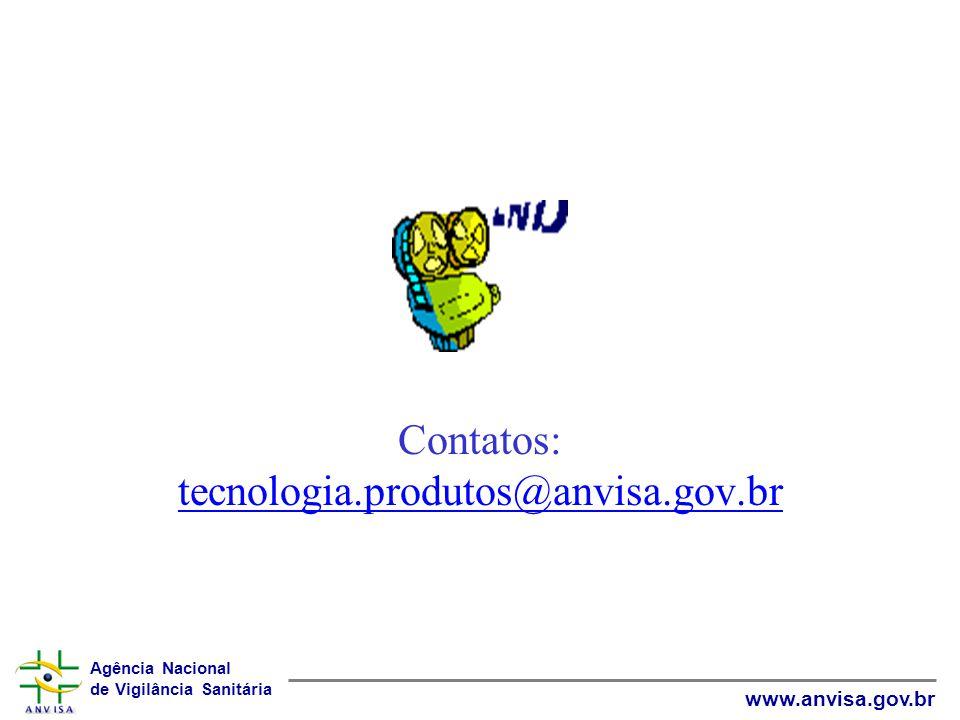 Contatos: tecnologia.produtos@anvisa.gov.br