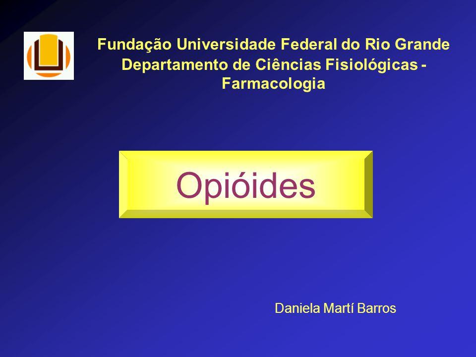 Opióides Fundação Universidade Federal do Rio Grande